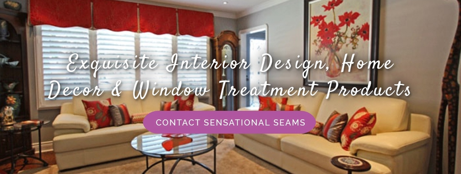 Exquisite Interior Design, Home Decor and Window Treatment Products by Sensational Seams