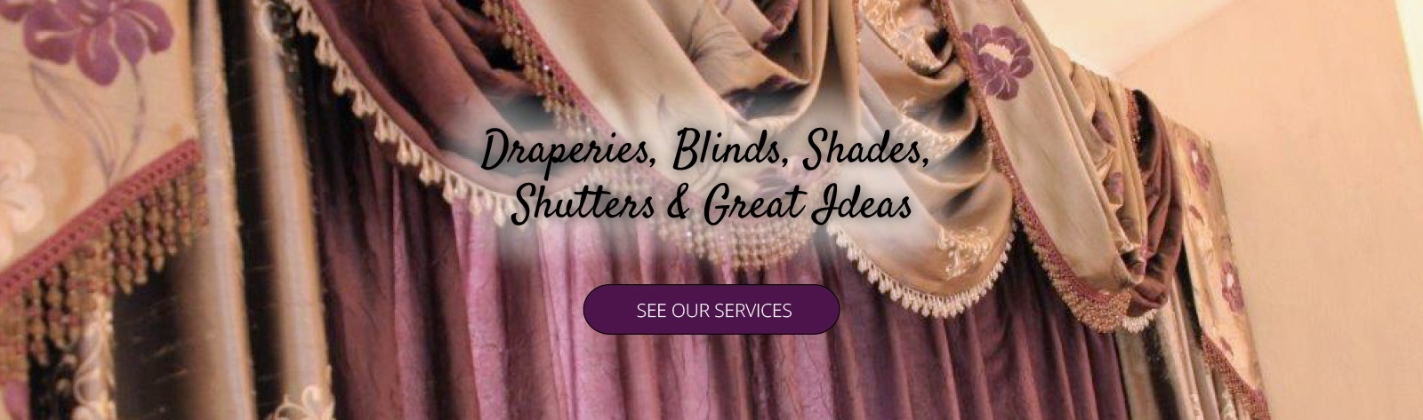Draperies, Blinds, Shades, Shutters and Great Ideas